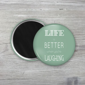 Quote Fridge Magnet  life is better